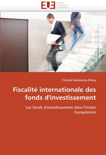 Fiscalit Internationale Des Fonds D'Investissement 9786131566226