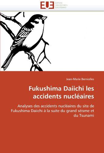 Fukushima Daiichi Les Accidents Nucl Aires 9786131532559