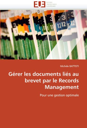 G Rer Les Documents Li?'s Au Brevet Par Le Records Management 9786131567599