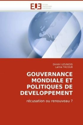 Gouvernance Mondiale Et Politiques de Developpement 9786131503139