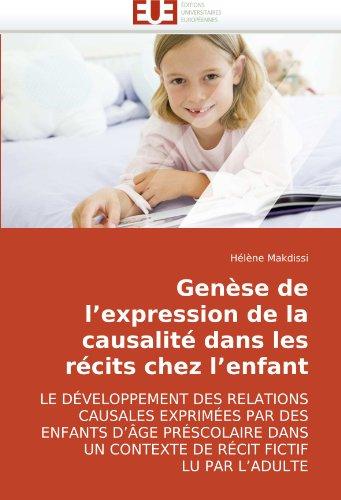 Gense de L'Expression de La Causalit Dans Les Rcits Chez L'Enfant 9786131502132
