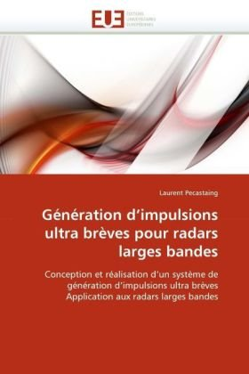 Generation D'Impulsions Ultra Breves Pour Radars Larges Bandes 9786131549700