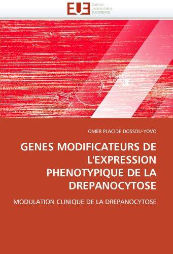 Genes Modificateurs de L'Expression Phenotypique de La Drepanocytose 9786131540592