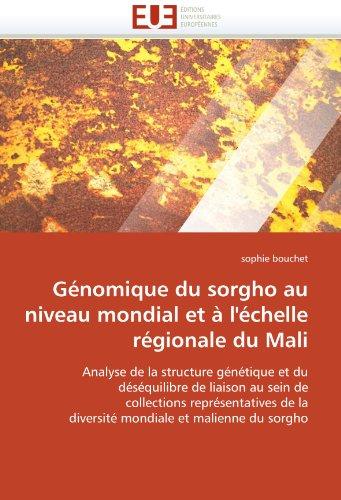 Genomique Du Sorgho Au Niveau Mondial Et A L'Echelle Regionale Du Mali 9786131519192