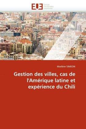 Gestion Des Villes, Cas de L'Amerique Latine Et Experience Du Chili 9786131543531