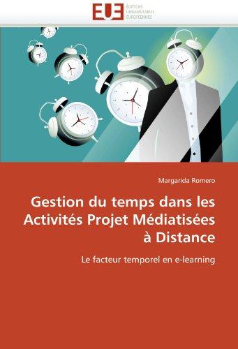 Gestion Du Temps Dans Les Activits Projet Mdiatises Distance 9786131521027
