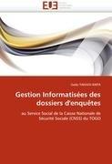 Gestion Informatis Es Des Dossiers D'Enqu Tes 9786131582509