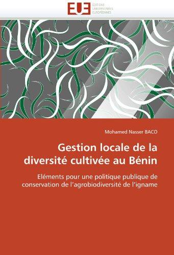 Gestion Locale de La Diversite Cultivee Au Benin 9786131503740