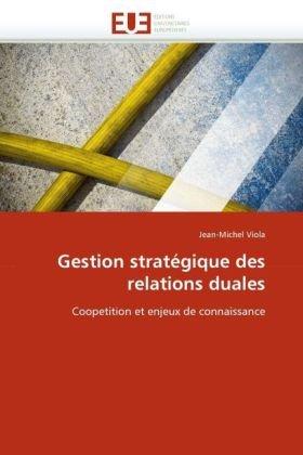 Gestion Stratgique Des Relations Duales 9786131517723