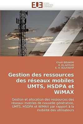 Gestion Des Ressources Des Rseaux Mobiles Umts, Hsdpa Et Wimax