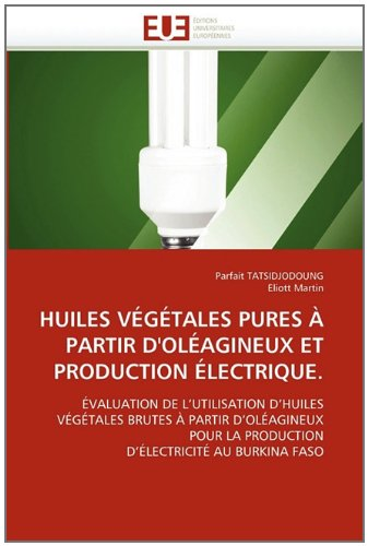 Huiles V G Tales Pures Partir D'Ol Agineux Et Production Lectrique. 9786131577413