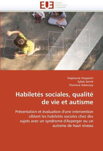 Habiletes Sociales, Qualite de Vie Et Autisme 9786131539589