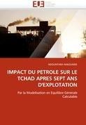 Impact Du Petrole Sur Le Tchad Apres Sept ANS D'Explotation 9786131573545