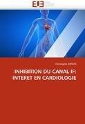 Inhibition Du Canal If: Interet En Cardiologie 9786131573682