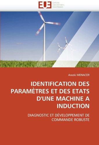 Identification Des Parametres Et Des Etats D'Une Machine a Induction 9786131542947