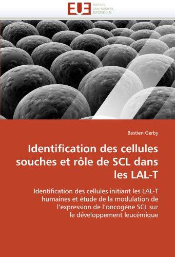 Identification Des Cellules Souches Et R Le de Scl Dans Les Lal-T 9786131567698