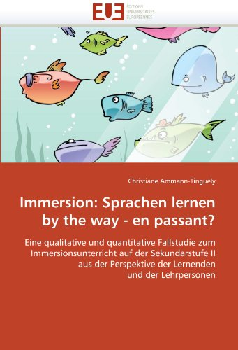 Immersion: Sprachen Lernen by the Way - En Passant? 9786131571527