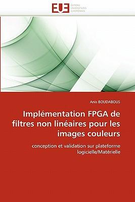 Impl Mentation FPGA de Filtres Non Lin Aires Pour Les Images Couleurs 9786131579073