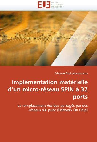 Impl Mentation Mat Rielle D'Un Micro-R Seau Spin 32 Ports 9786131580680