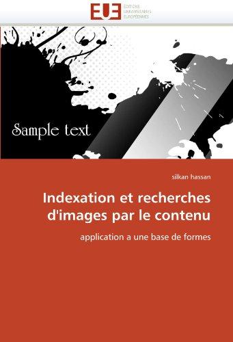 Indexation Et Recherches D'Images Par Le Contenu 9786131533907
