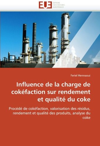 Influence de La Charge de Cok Faction Sur Rendement Et Qualit Du Coke 9786131550454