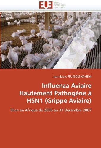 Influenza Aviaire Hautement Pathog Ne H5n1 (Grippe Aviaire) 9786131566486