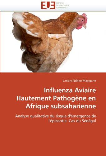 Influenza Aviaire Hautement Pathog Ne En Afrique Subsaharienne 9786131572739