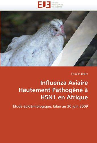 Influenza Aviaire Hautement Pathogene a H5n1 En Afrique 9786131545498