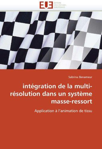 Integration de La Multi-Resolution Dans Un Systeme Masse-Ressort 9786131536663