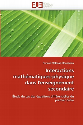 Interactions Math Matiques-Physique Dans L'Enseignement Secondaire 9786131555909