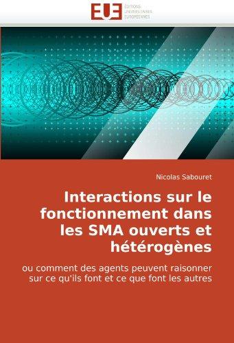 Interactions Sur Le Fonctionnement Dans Les Sma Ouverts Et Htrognes 9786131510489