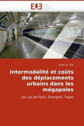 Intermodalit Et Cots Des Dplacements Urbains Dans Les Mgapoles 9786131512872