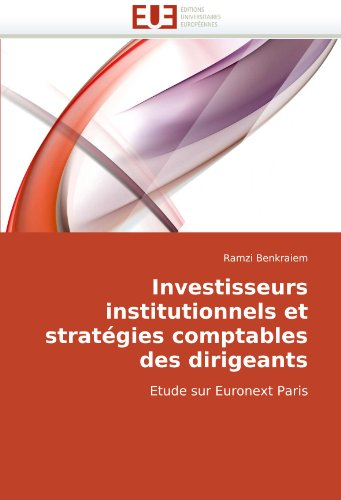 Investisseurs Institutionnels Et Stratgies Comptables Des Dirigeants 9786131516375