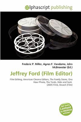 Jeffrey Ford (Film Editor)
