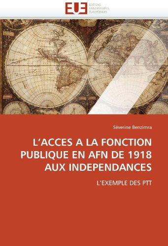 L'Acces a la Fonction Publique En Afn de 1918 Aux Independances 9786131519055