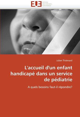 L'Accueil D'Un Enfant Handicap Dans Un Service de Pdiatrie 9786131520457