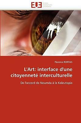 L'Art: Interface D'Une Citoyennet Interculturelle 9786131514364