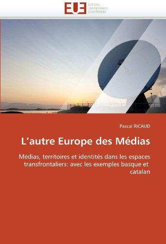 L'Autre Europe Des Medias 9786131522666