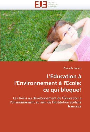 L'Education A L'Environnement A L'Ecole: Ce Qui Bloque! 9786131543609