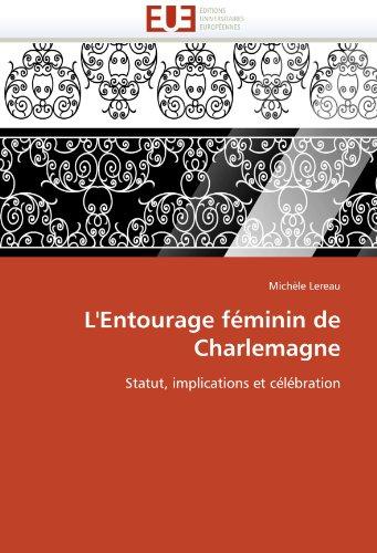 L'Entourage Feminin de Charlemagne 9786131532498
