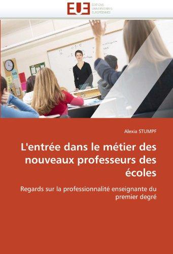 L'Entre Dans Le Mtier Des Nouveaux Professeurs Des Coles 9786131524356