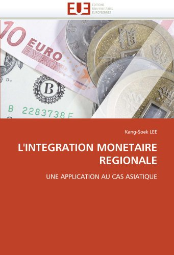 L'Integration Monetaire Regionale 9786131535055