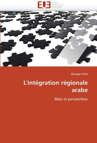 L'Integration Regionale Arabe 9786131538346