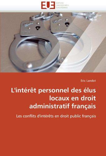 L'Interet Personnel Des Elus Locaux En Droit Administratif Francais 9786131543913