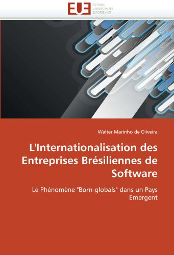 L'Internationalisation Des Entreprises Bresiliennes de Software 9786131556371