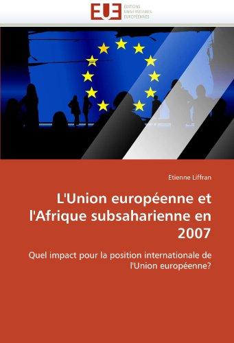 L'Union Europ Enne Et L'Afrique Subsaharienne En 2007 9786131500985
