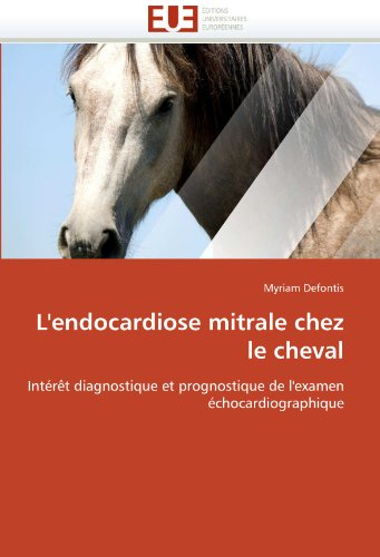 L'Endocardiose Mitrale Chez Le Cheval 9786131572487