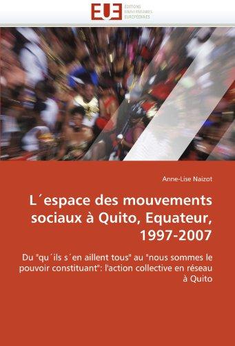 L'Espace Des Mouvements Sociaux Quito, Equateur, 1997-2007 9786131574832