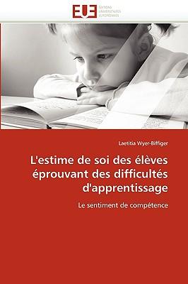L'Estime de Soi Des Lves Prouvant Des Difficults D'Apprentissage 9786131521522