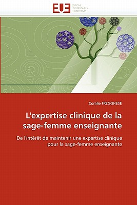 L'Expertise Clinique de La Sage-Femme Enseignante 9786131575211